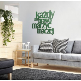 Każdy ma prawo marzyć inaczej - napis dekoracyjny na ścianę 3d