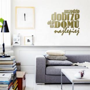 Wszędzie dobrze, ale w domu najlepiej  - napis dekoracyjny na ścianę 3d