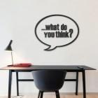 What do you think? - napis dekoracyjny na ścianę 3d