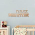 Nasz maluszek - napis dekoracyjny na ścianę 3d
