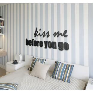 Kiss me before you go - napis dekoracyjny na ścianę 3d